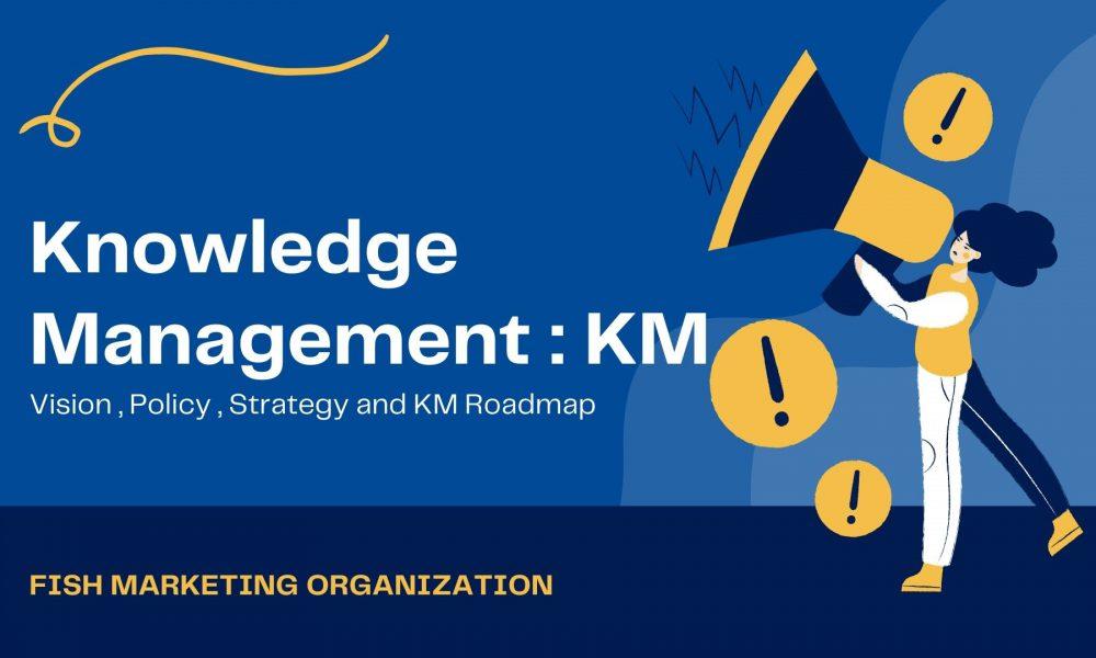 Knowledge Management : KM